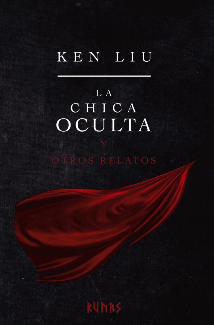 La chica oculta y otros relatos de Ken Liu